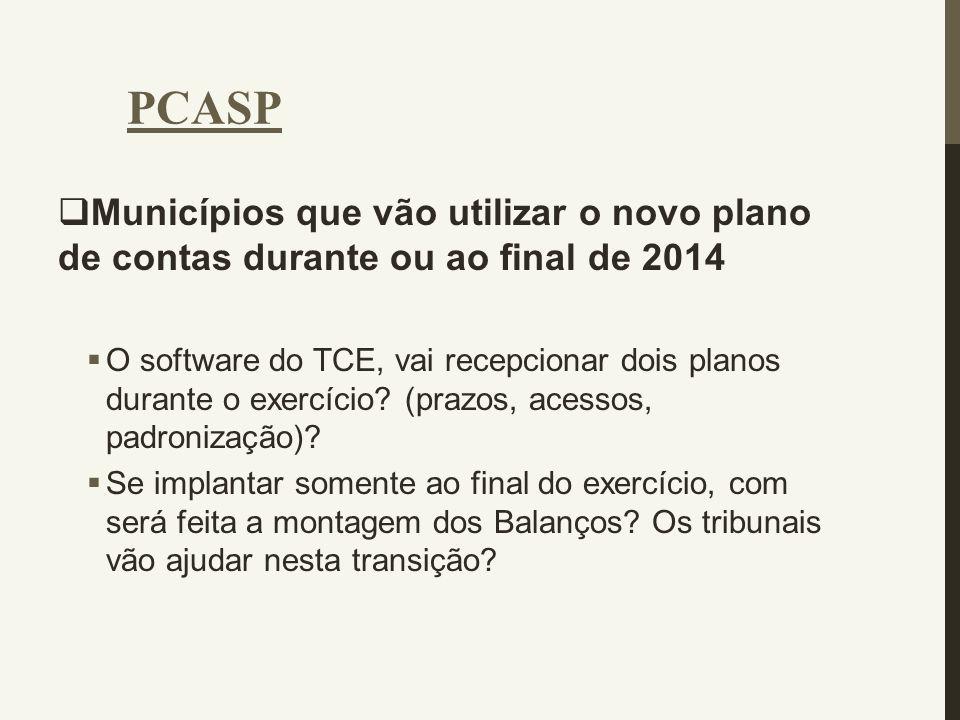  Municípios que vão utilizar o novo plano de contas durante ou ao final de 2014  O software do TCE, vai recepcionar dois planos durante o exercício?