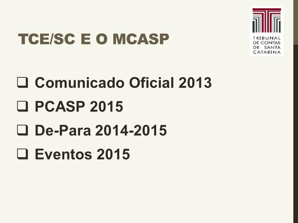  Comunicado Oficial 2013  PCASP 2015  De-Para 2014-2015  Eventos 2015 TCE/SC E O MCASP