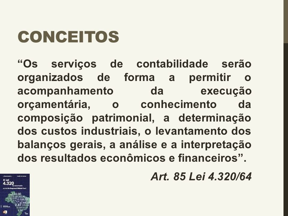 """CONCEITOS """"Os serviços de contabilidade serão organizados de forma a permitir o acompanhamento da execução orçamentária, o conhecimento da composição"""