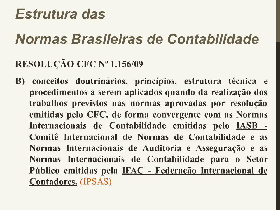 RESOLUÇÃO CFC Nº 1.156/09 B) conceitos doutrinários, princípios, estrutura técnica e procedimentos a serem aplicados quando da realização dos trabalho