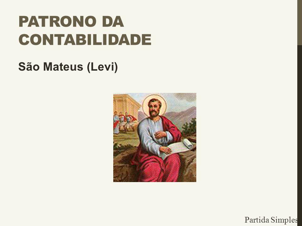 PATRONO DA CONTABILIDADE São Mateus (Levi) Partida Simples