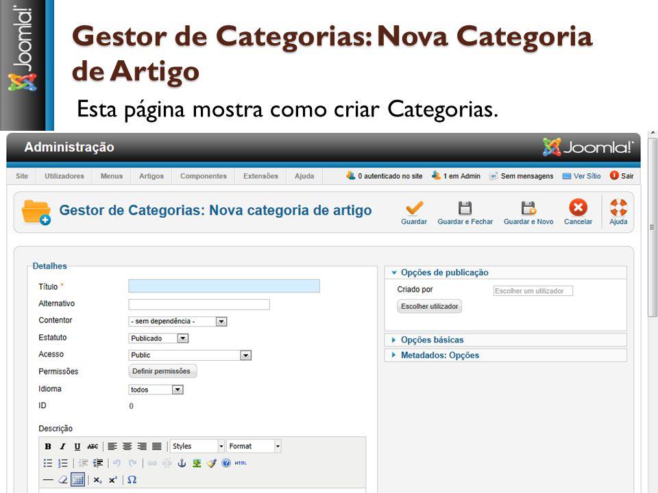 Gestor de Categorias: Nova Categoria de Artigo Esta página mostra como criar Categorias.