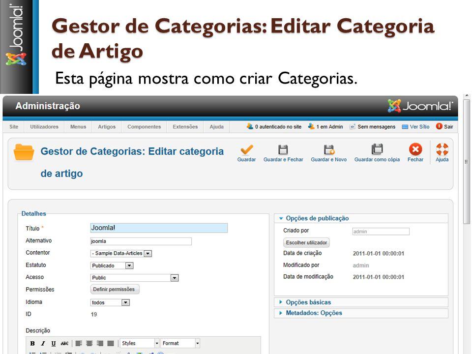 Gestor de Categorias: Editar Categoria de Artigo Esta página mostra como criar Categorias.
