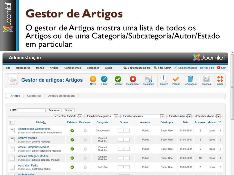 Gestor de Artigos O gestor de Artigos mostra uma lista de todos os Artigos ou de uma Categoria/Subcategoria/Autor/Estado em particular.