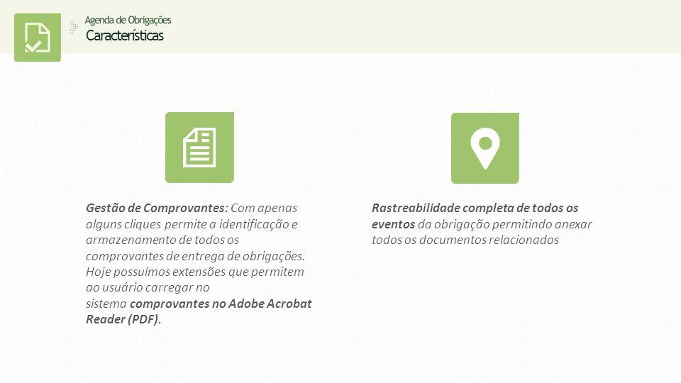 Características Gestão de Comprovantes: Com apenas alguns cliques permite a identificação e armazenamento de todos os comprovantes de entrega de obrigações.