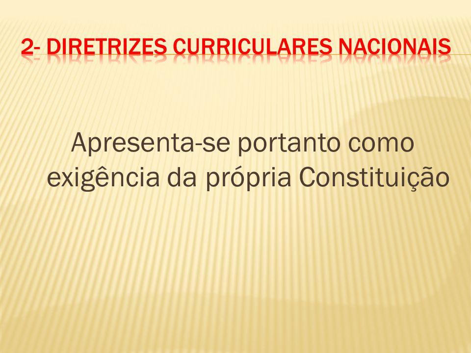 Apresenta-se portanto como exigência da própria Constituição
