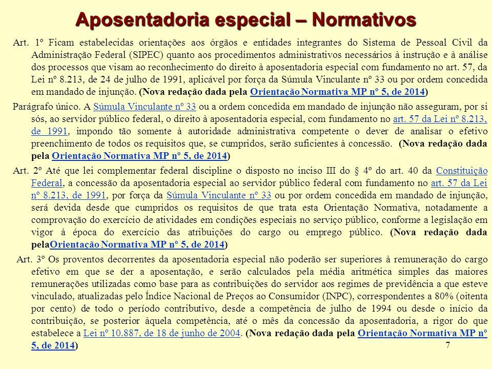7 Aposentadoria especial – Normativos Art. 1º Ficam estabelecidas orientações aos órgãos e entidades integrantes do Sistema de Pessoal Civil da Admini