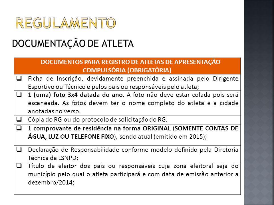 DOCUMENTAÇÃO DE ATLETA DOCUMENTOS PARA REGISTRO DE ATLETAS DE APRESENTAÇÃO COMPULSÓRIA (OBRIGATÓRIA)  Ficha de Inscrição, devidamente preenchida e as