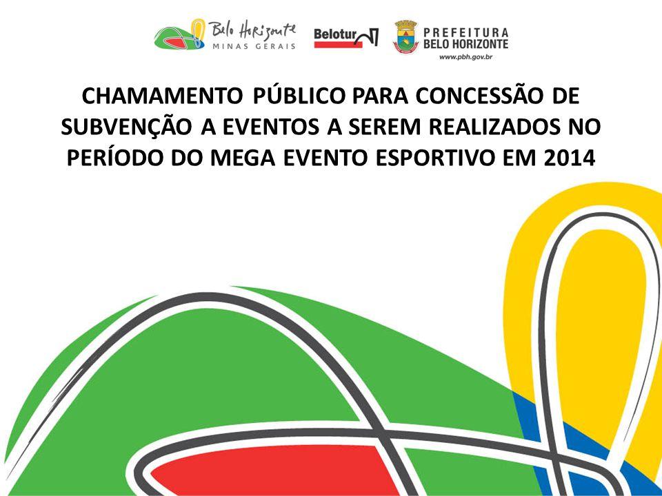 CHAMAMENTO PÚBLICO PARA CONCESSÃO DE SUBVENÇÃO A EVENTOS A SEREM REALIZADOS NO PERÍODO DO MEGA EVENTO ESPORTIVO EM 2014