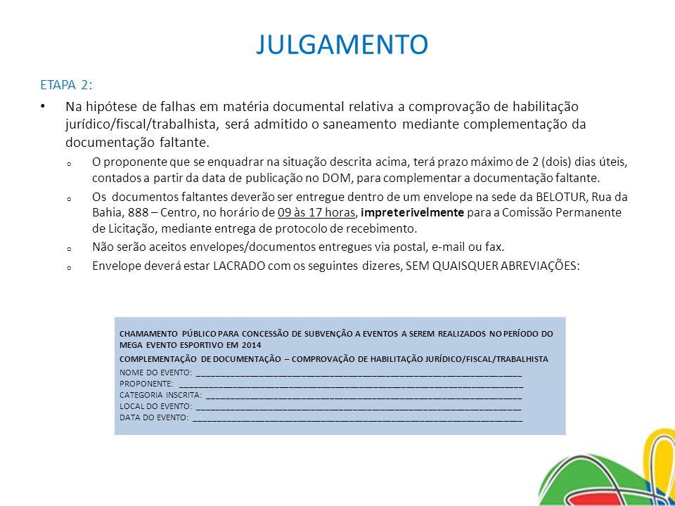 JULGAMENTO ETAPA 2: Na hipótese de falhas em matéria documental relativa a comprovação de habilitação jurídico/fiscal/trabalhista, será admitido o san