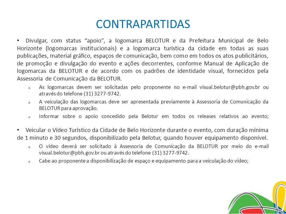"""CONTRAPARTIDAS Divulgar, com status """"apoio"""", a logomarca BELOTUR e da Prefeitura Municipal de Belo Horizonte (logomarcas institucionais) e a logomarca"""