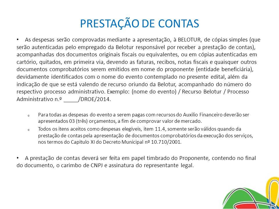 PRESTAÇÃO DE CONTAS As despesas serão comprovadas mediante a apresentação, à BELOTUR, de cópias simples (que serão autenticadas pelo empregado da Belo