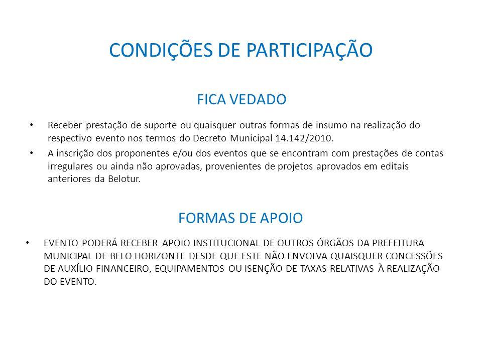 FICA VEDADO Receber prestação de suporte ou quaisquer outras formas de insumo na realização do respectivo evento nos termos do Decreto Municipal 14.14