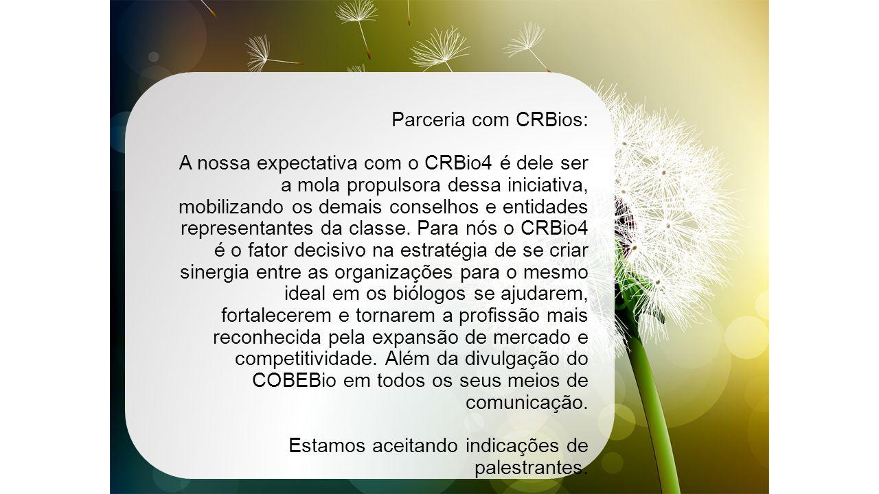 Parceria com CRBios: A nossa expectativa com o CRBio4 é dele ser a mola propulsora dessa iniciativa, mobilizando os demais conselhos e entidades representantes da classe.