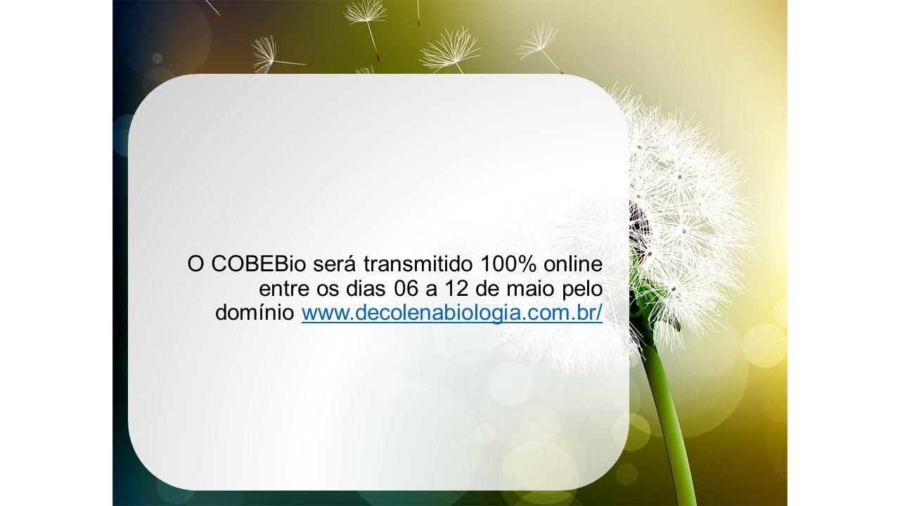 O COBEBio será transmitido 100% online entre os dias 06 a 12 de maio pelo domínio www.decolenabiologia.com.br/www.decolenabiologia.com.br/