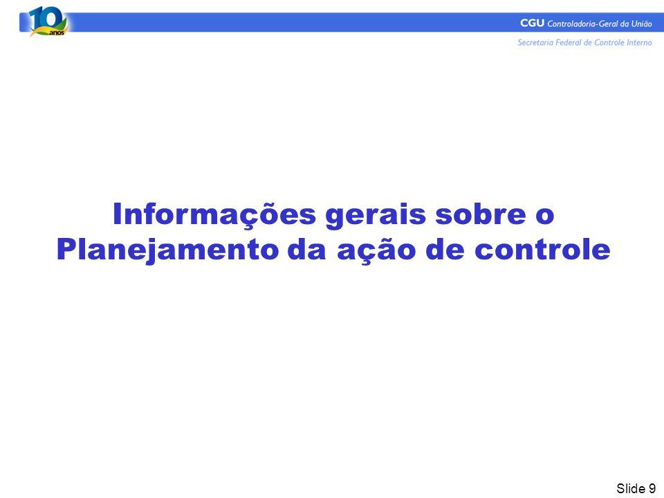 Slide 9 Informações gerais sobre o Planejamento da ação de controle