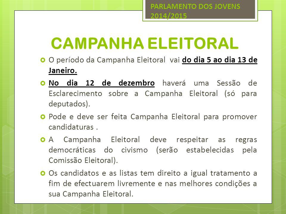 CAMPANHA ELEITORAL  O período da Campanha Eleitoral vai do dia 5 ao dia 13 de Janeiro.