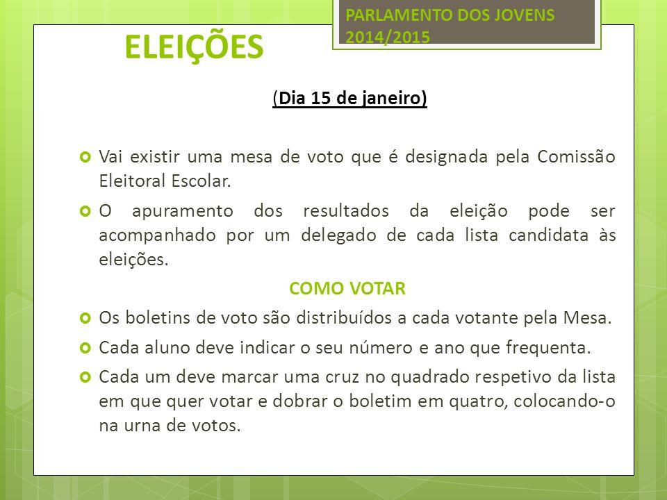 ELEIÇÕES (Dia 15 de janeiro)  Vai existir uma mesa de voto que é designada pela Comissão Eleitoral Escolar.