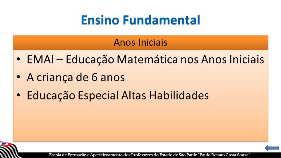 """Escola de Formação e Aperfeiçoamento dos Professores do Estado de São Paulo """"Paulo Renato Costa Souza"""" Ensino Fundamental Anos Iniciais"""