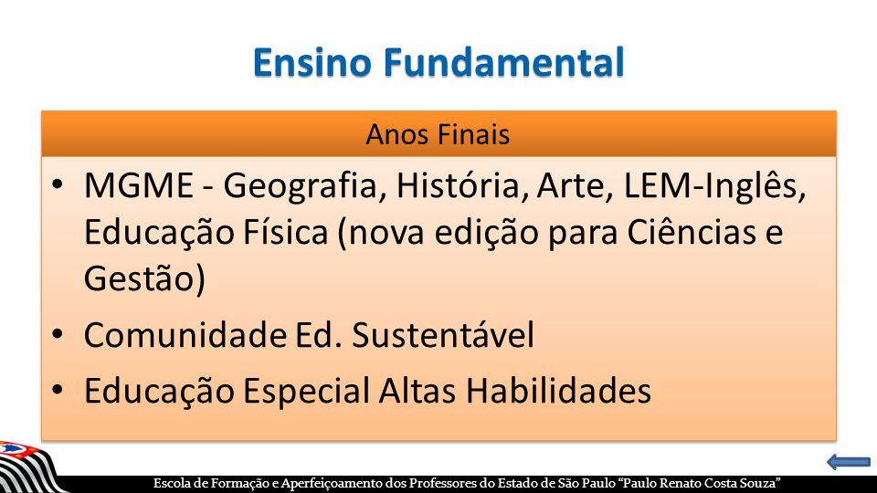 """Escola de Formação e Aperfeiçoamento dos Professores do Estado de São Paulo """"Paulo Renato Costa Souza"""" Ensino Fundamental Anos Finais"""