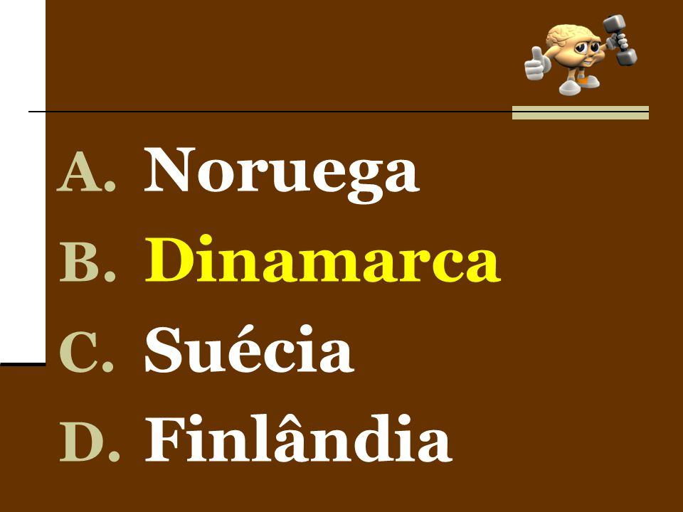 A. Noruega B. Dinamarca C. Suécia D. Finlândia