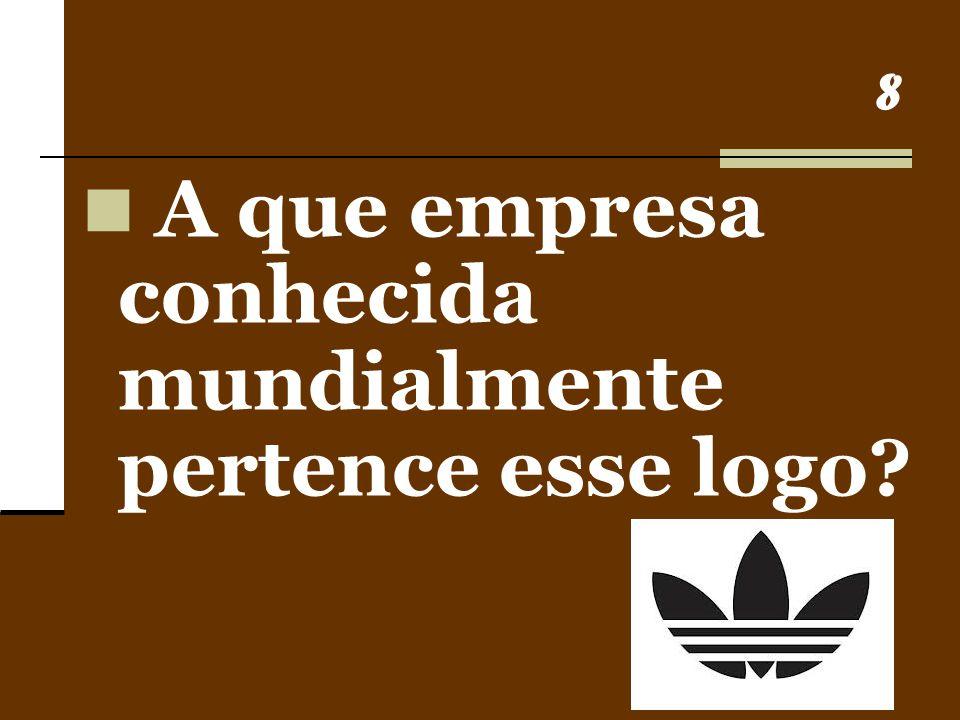 8 A que empresa conhecida mundialmente pertence esse logo?