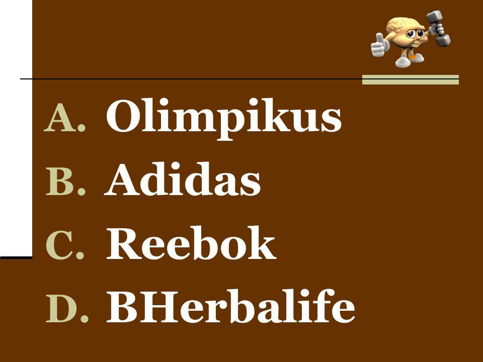A. Olimpikus B. Adidas C. Reebok D. BHerbalife