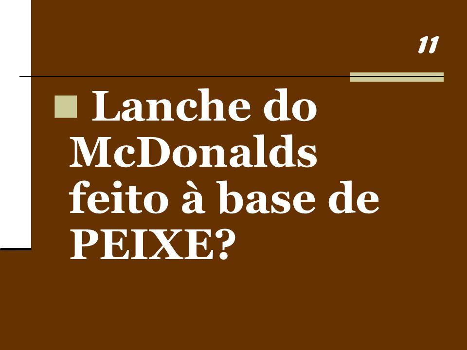 11 Lanche do McDonalds feito à base de PEIXE?