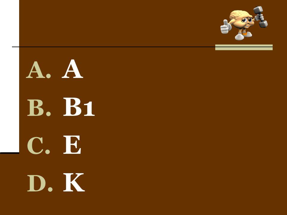 A. A B. B1 C. E D. K