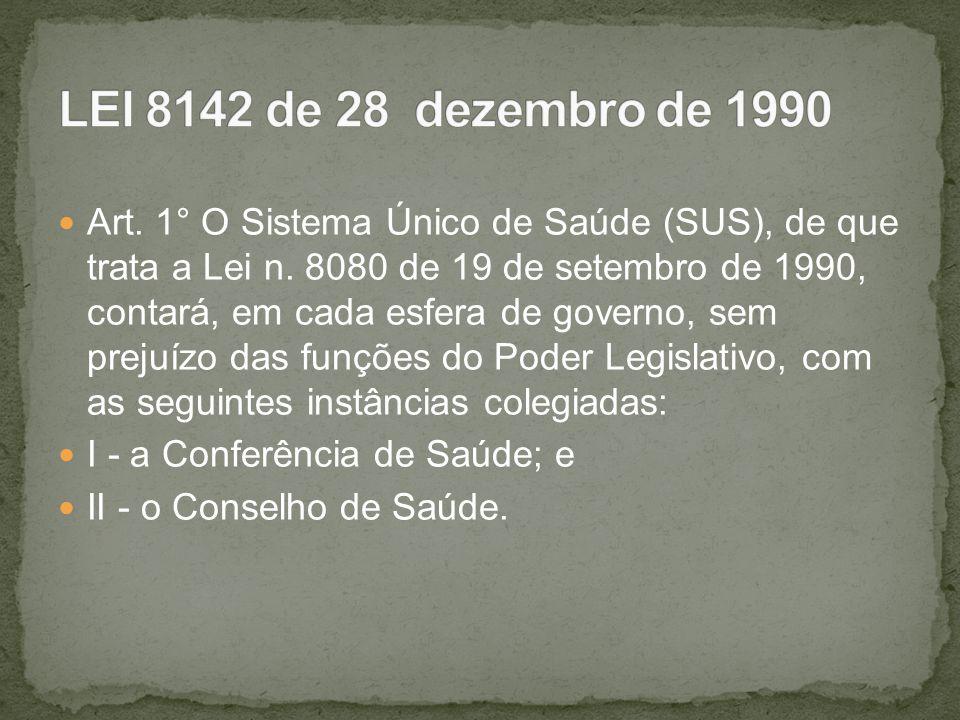Art. 1° O Sistema Único de Saúde (SUS), de que trata a Lei n. 8080 de 19 de setembro de 1990, contará, em cada esfera de governo, sem prejuízo das fun