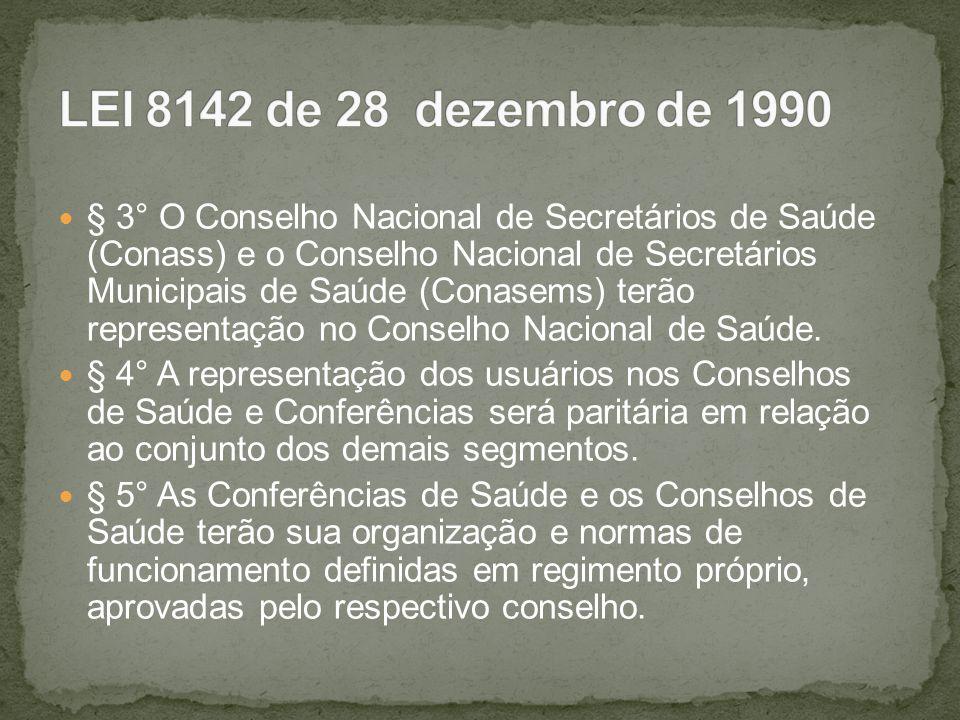 § 3° O Conselho Nacional de Secretários de Saúde (Conass) e o Conselho Nacional de Secretários Municipais de Saúde (Conasems) terão representação no C