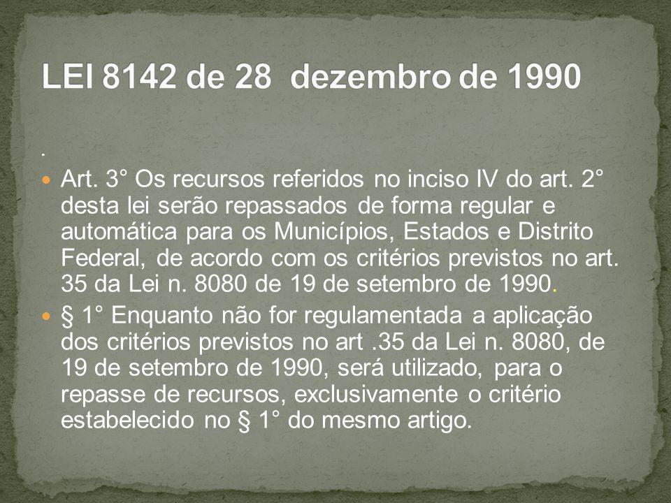 . Art. 3° Os recursos referidos no inciso IV do art. 2° desta lei serão repassados de forma regular e automática para os Municípios, Estados e Distrit