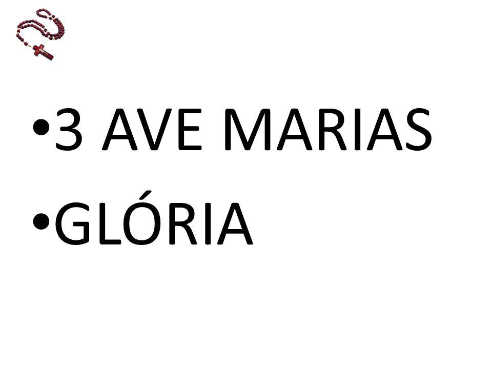 3 AVE MARIAS GLÓRIA