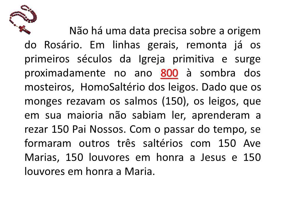 800 Não há uma data precisa sobre a origem do Rosário.