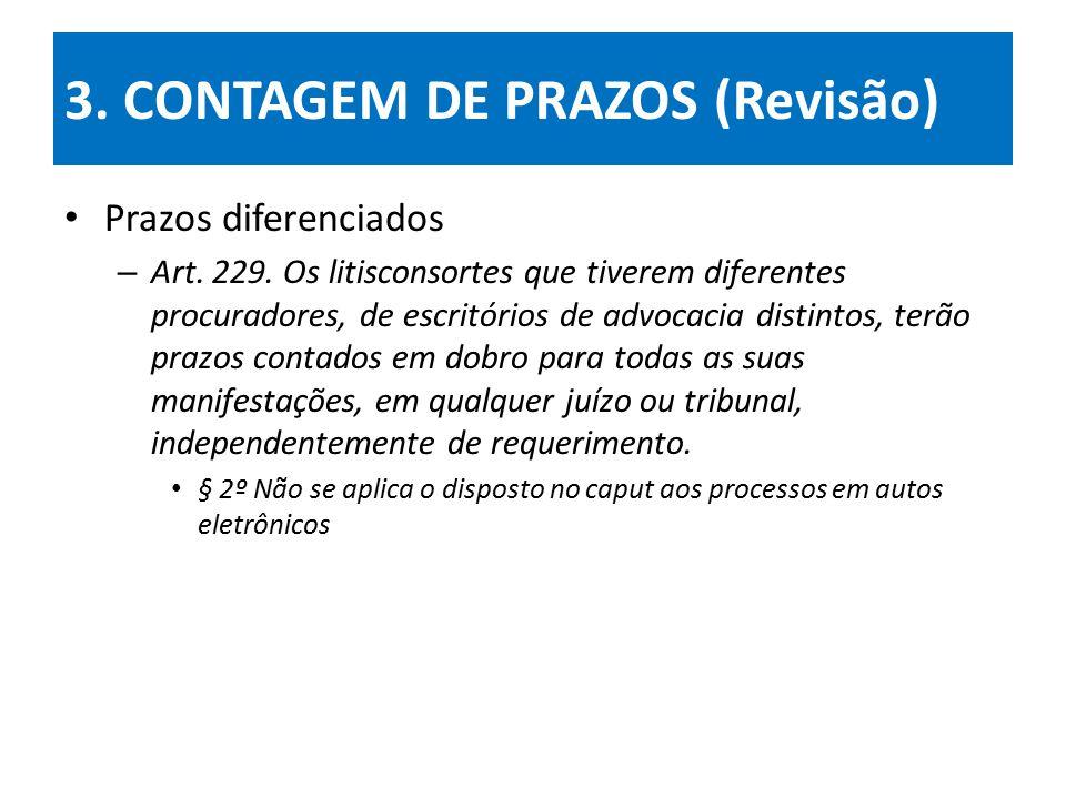3.CONTAGEM DE PRAZOS (Revisão) Prazos diferenciados – Art.