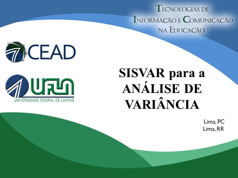 SISVAR para a ANÁLISE DE VARIÂNCIA Lima, PC Lima, RR