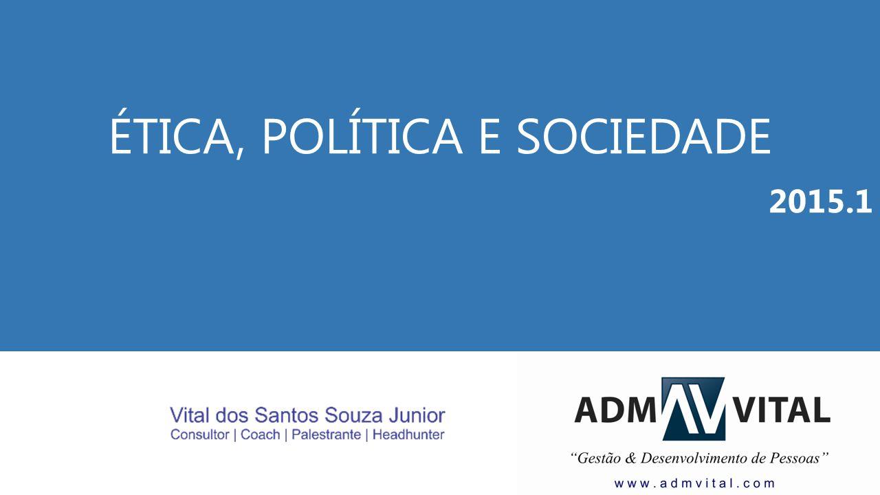 ÉTICA, POLÍTICA E SOCIEDADE 2015.1