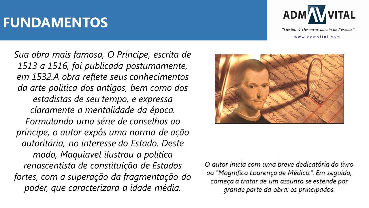 Sua obra mais famosa, O Príncipe, escrita de 1513 a 1516, foi publicada postumamente, em 1532.A obra reflete seus conhecimentos da arte política dos a