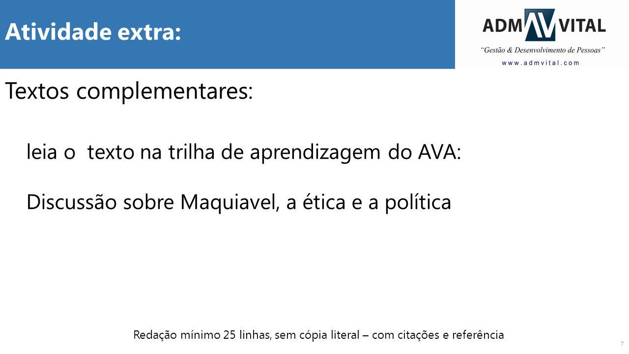7 leia o texto na trilha de aprendizagem do AVA: Discussão sobre Maquiavel, a ética e a política Textos complementares: Atividade extra: Redação mínim