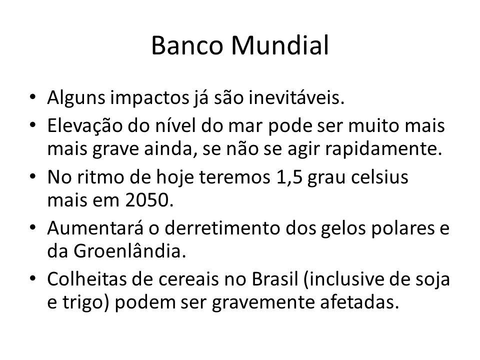 Banco Mundial Alguns impactos já são inevitáveis.