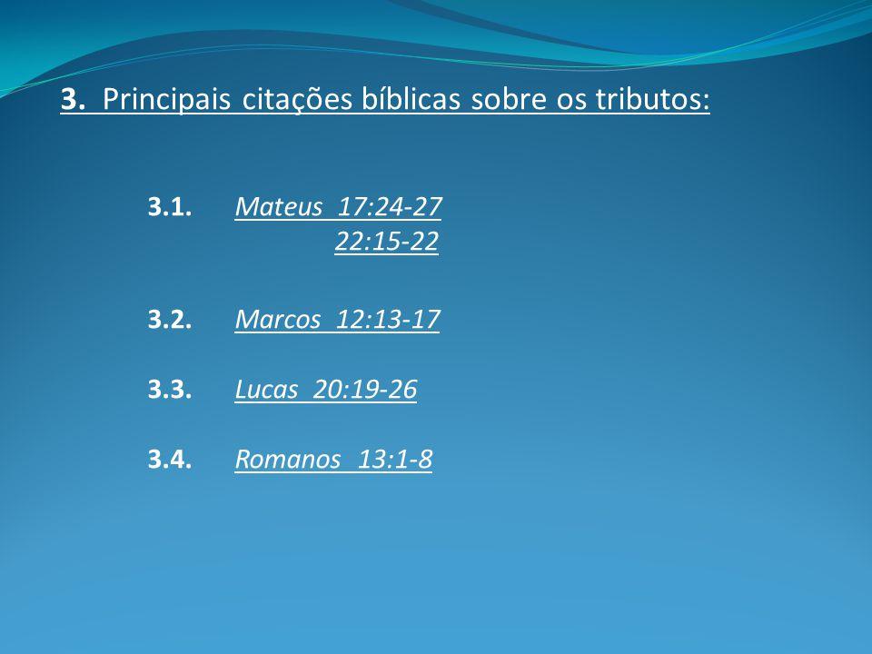 3. Principais citações bíblicas sobre os tributos: 3.1.