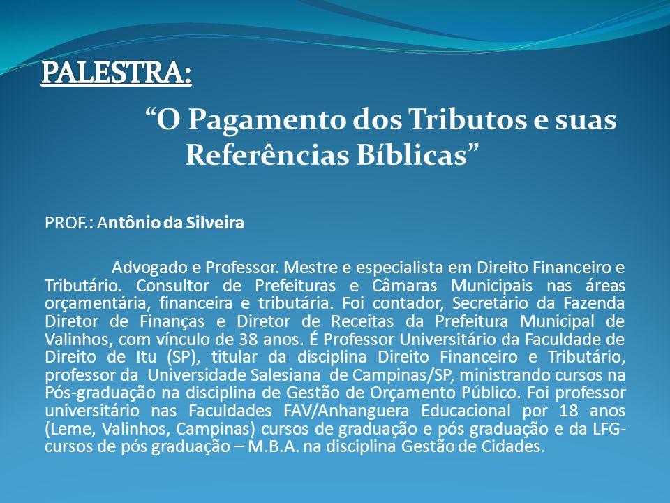 PROF.: Antônio da Silveira Advogado e Professor.
