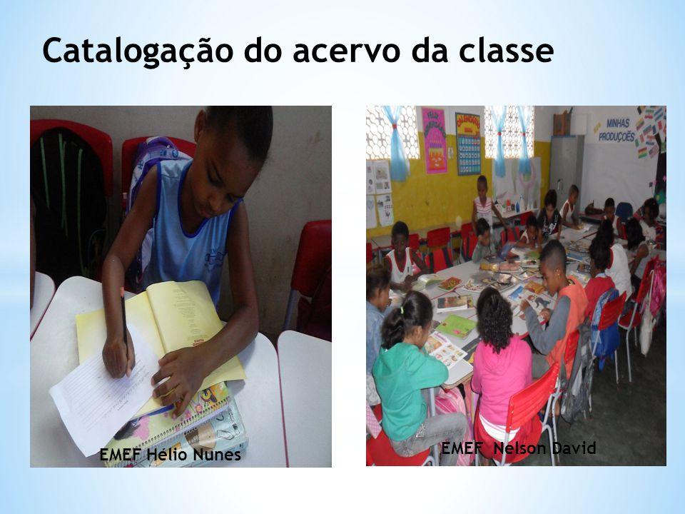 Catalogação do acervo da classe EMEF Hélio Nunes EMEF Nelson David