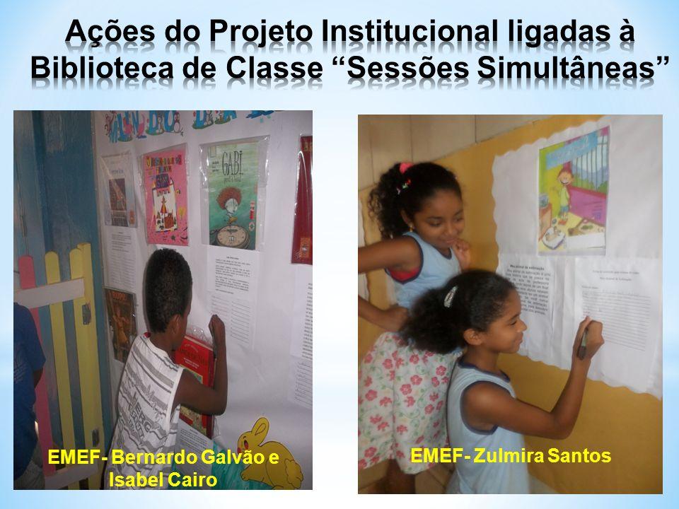EMEF- Bernardo Galvão e Isabel Cairo EMEF- Zulmira Santos