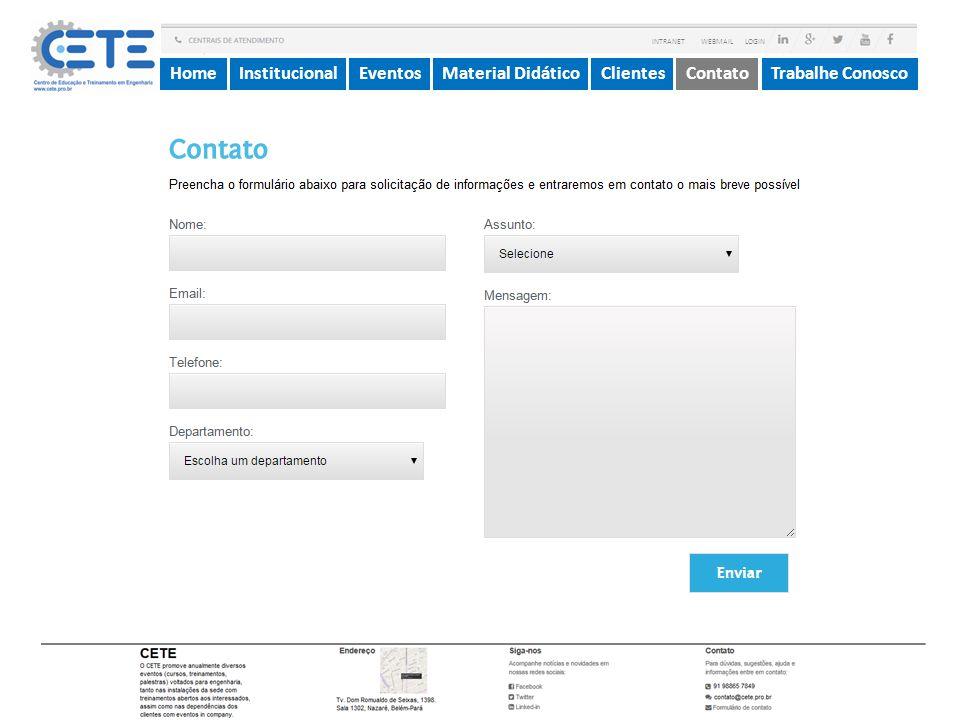InstitucionalMaterial DidáticoContatoEventosTrabalhe ConoscoHomeClientes INTRANET WEBMAIL LOGIN