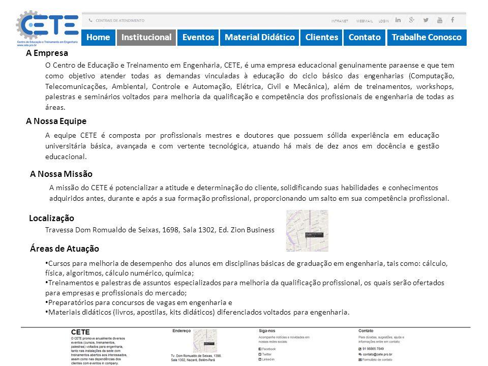 InstitucionalMaterial DidáticoContatoEventosTrabalhe ConoscoHomeClientes INTRANET WEBMAIL LOGIN Formulário de Proposta de Evento