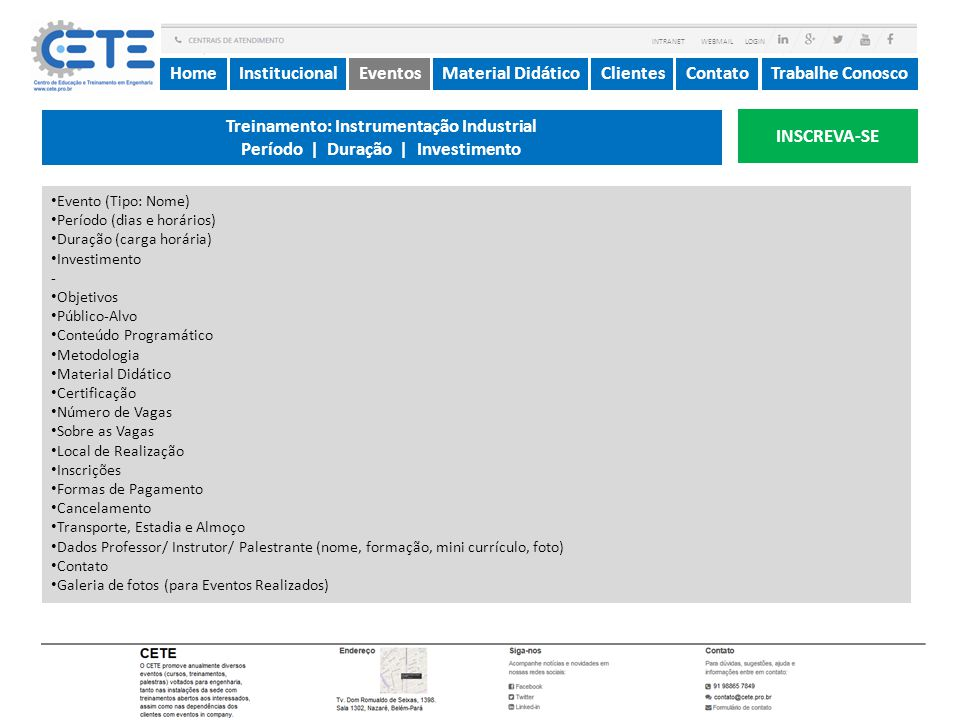 InstitucionalMaterial DidáticoContatoEventosTrabalhe ConoscoHomeClientes Treinamento: Instrumentação Industrial Período | Duração | Investimento INSCR
