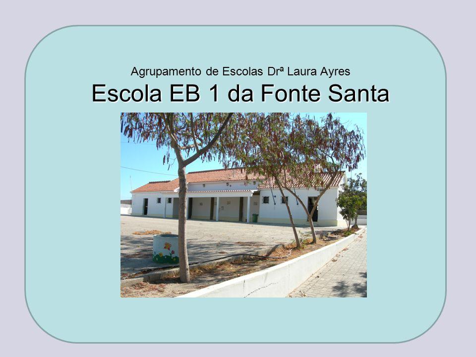 Agrupamento de Escolas Drª Laura Ayres Escola EB 1 da Fonte Santa