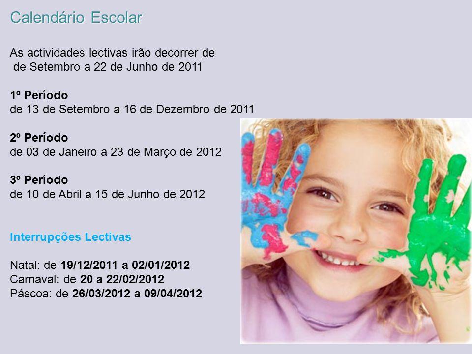 Calendário Escolar As actividades lectivas irão decorrer de de Setembro a 22 de Junho de 2011 1º Período de 13 de Setembro a 16 de Dezembro de 2011 2º