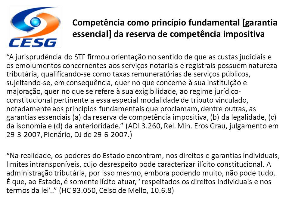 """""""A jurisprudência do STF firmou orientação no sentido de que as custas judiciais e os emolumentos concernentes aos serviços notariais e registrais pos"""